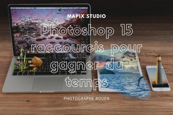 Photoshop 15 raccourcis pour gagner du temps