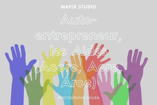 Auto-entrepreneur, les Aides (Accre, Acre, Arce)