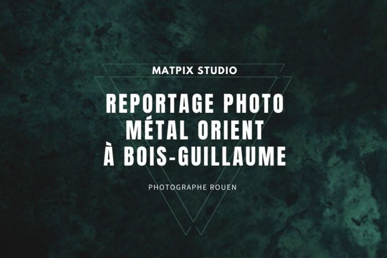 Reportage photo – Métal Orient à Bois-Guillaume