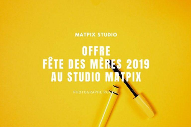 Offre – Fête des mères 2019 au Studio Matpix