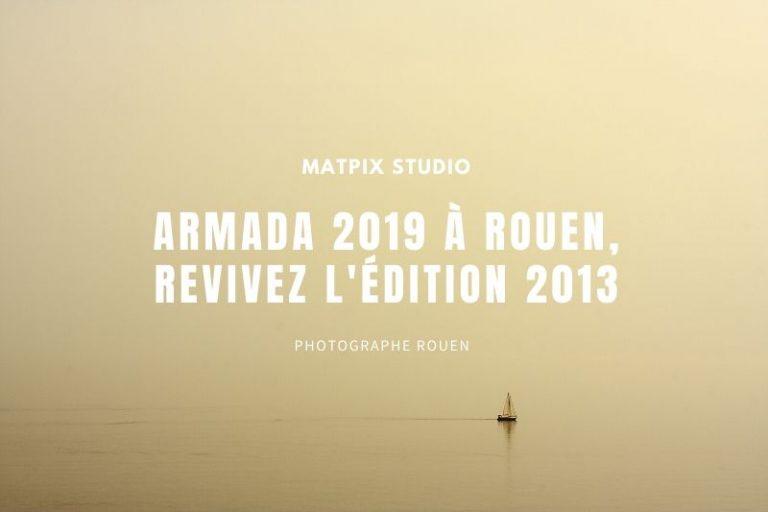 Armada 2019 à Rouen, revivez l'édition 2013