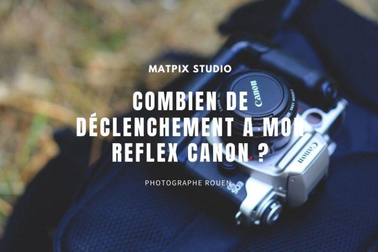 Combien de déclenchement a mon reflex Canon ?