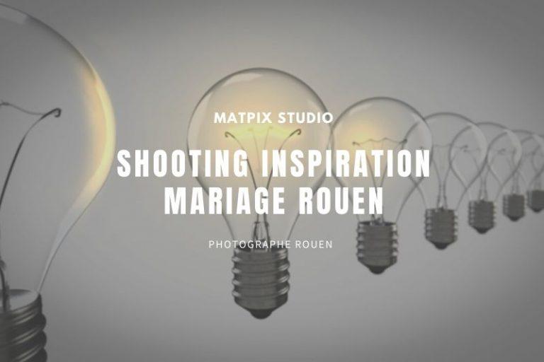 Shooting Inspiration Mariage Rouen