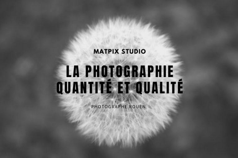 La photographie quantité et qualité