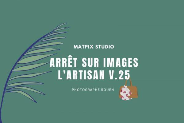 Arrêt sur Images – L'artisan v.25