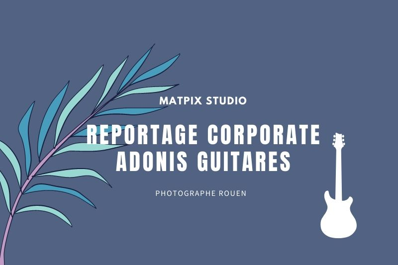 image-blog-reportage-corporate-adonis_guitare-studio-matpix