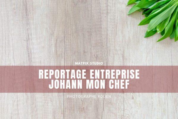 Reportage Corporate – Johann mon chef