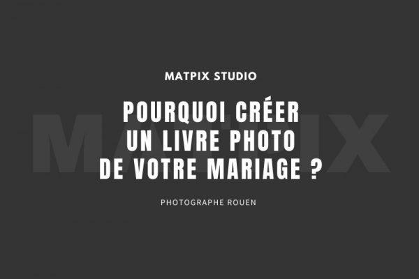 Pourquoi créer un livre photo de votre mariage ?