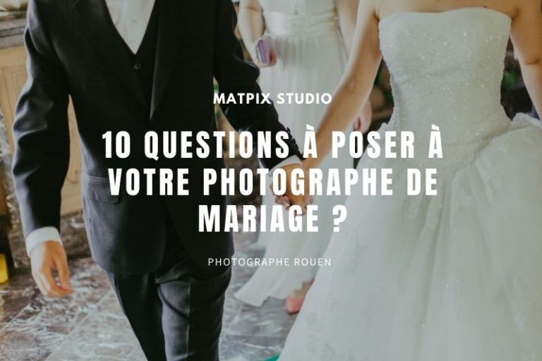 10 questions à poser à votre photographe de mariage ?