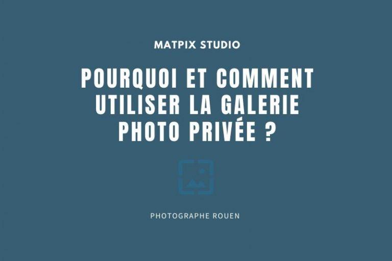 Pourquoi et comment utiliser la galerie photo privée ?