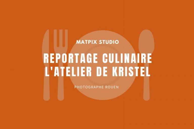 Reportage culinaire avec L'atelier de Kristel à Guichainville