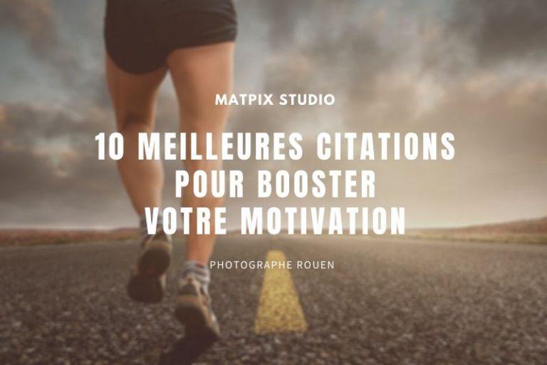 10 meilleures citations pour booster votre motivation