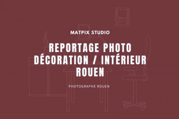 Reportage décoration / intérieur Rouen