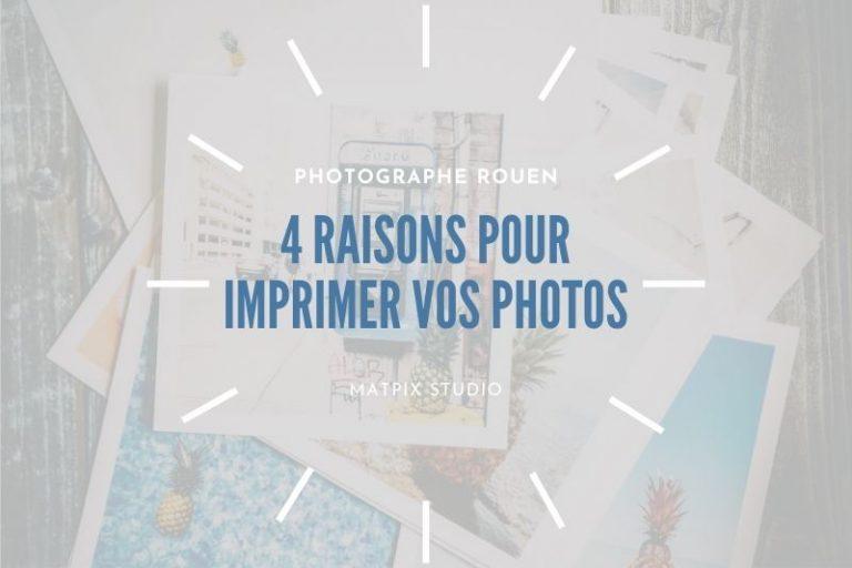 Read more about the article 4 raisons pour imprimer vos photos